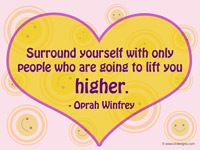 Inspirational wallpaper: Surround yourself with only people who are going to lift you higher.- Oprah Winfrey