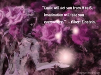 """Logic will get you from A to B. Imagination will take you everywhere."" - Albert Einstei"