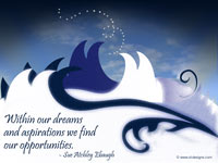 """Within our dreams and aspirations we find our opportunities."" - Sue Atchley Ebaugh"